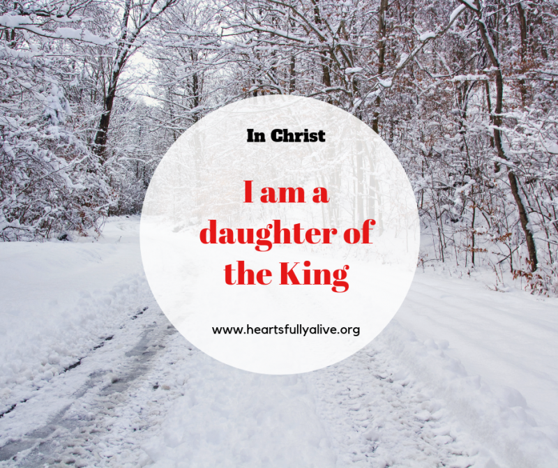 Who I am in Christ - a daughter of the King